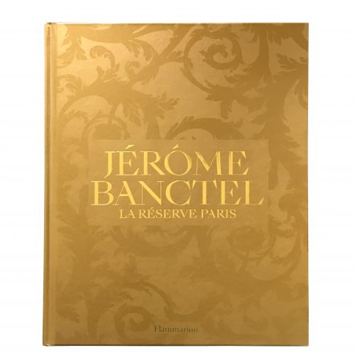 LA RESERVE PARIS HOTEL & SPA - Livre Jérôme Banctel - La Réserve Paris